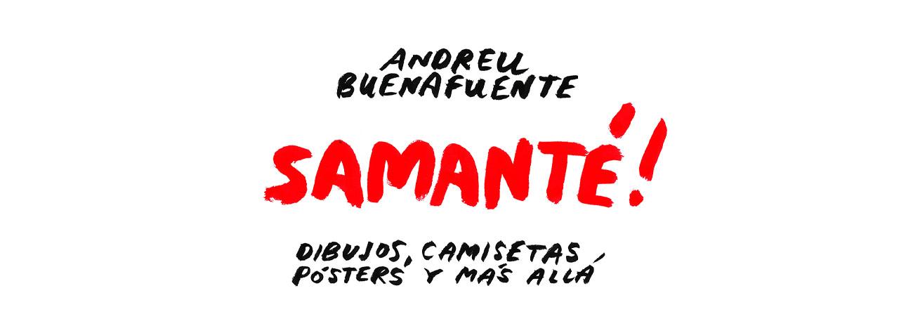 Samanté!, el universo paralelo de Andreu Buenafuente - EL TERRAT